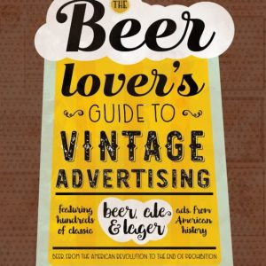 the-beer-lovers-guide-to-vintage-advertising-cover