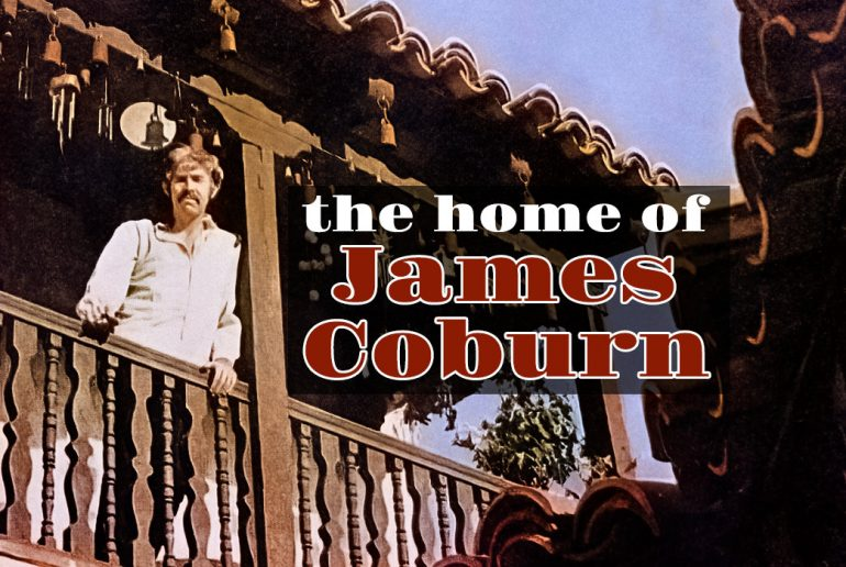 The home of James Coburn