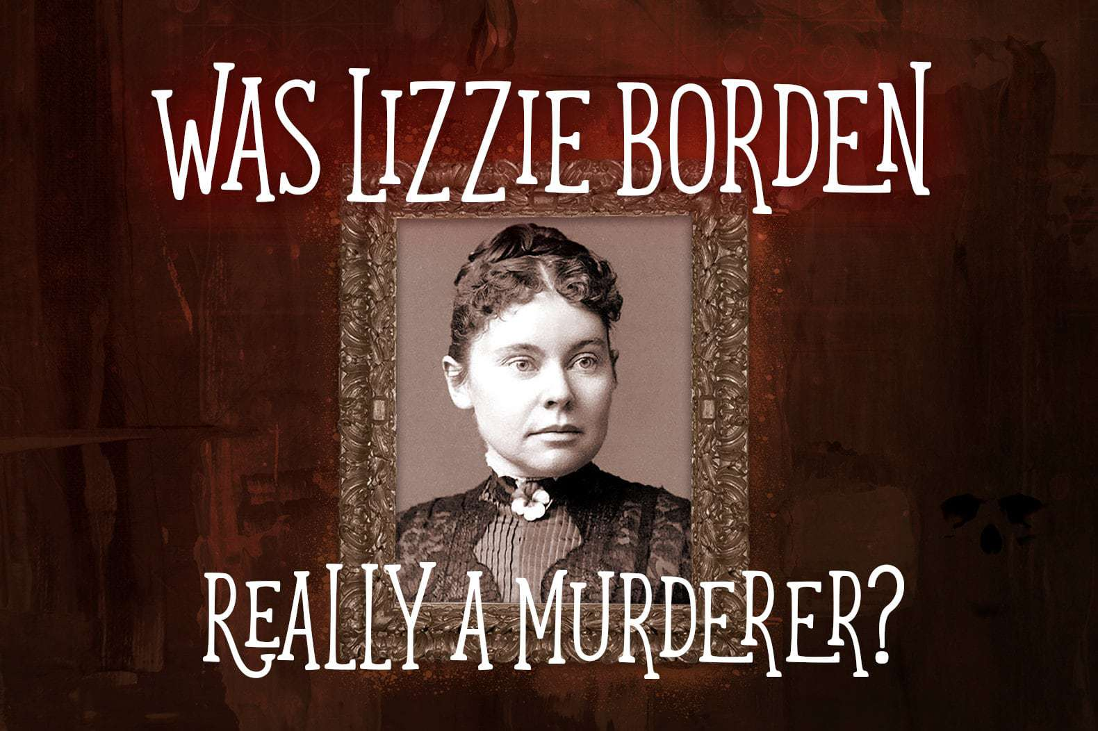 The real Lizzie Borden story at Click Americana