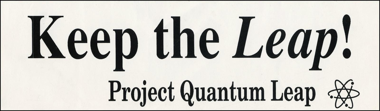Vintage 1990s Keep the Leap - Quantum Leap TV show bumper sticker