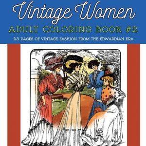Vintage Women Coloring Book #2 Edwardian Fashion