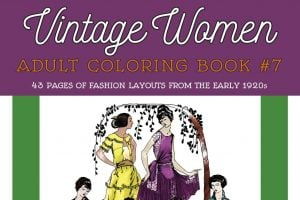 Vintage Women Coloring Book 7 Fashion Layouts from the Early 1920s