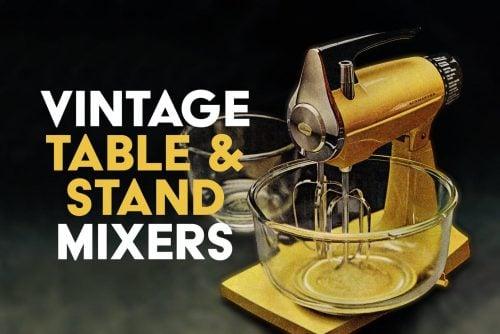 Vintage table mixers - Small kitchen appliances