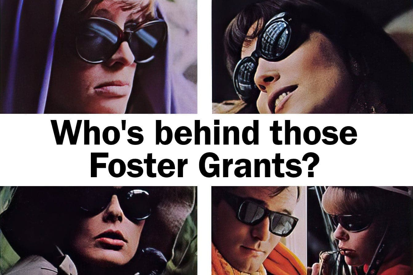 Who's behind those Foster Grants - Vintage sunglasses