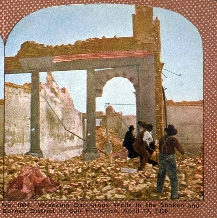 Wrecking Dangeous Walls in the Shaken and Burned District of San Francisco. April 18, 1906