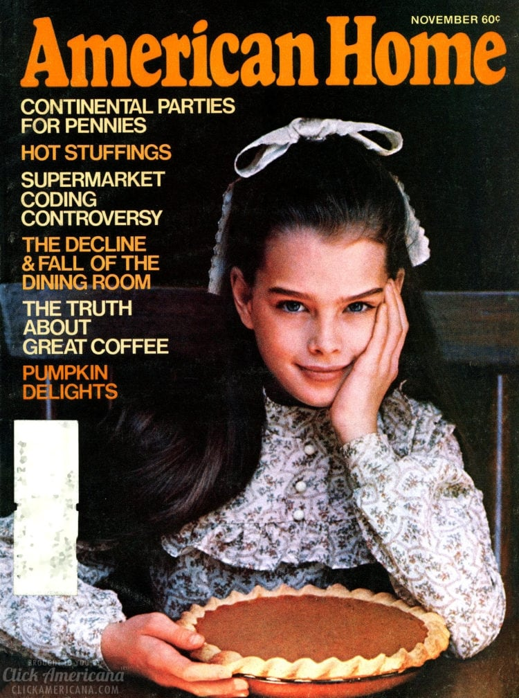 Young Brooke Shields on the cover of American Home magazine - November 1975 - pumpkin pie - Thanksgiving