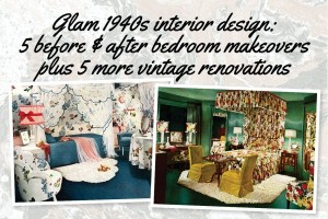 Glam 1940s interior design: 5 before & after bedroom makeovers, plus 5 more retro room renovations