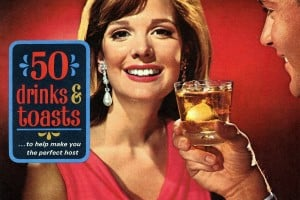 50+ vintage '60s drink recipes & how people would toast in the Madmen era