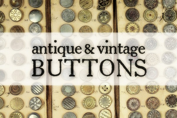 Antique & vintage buttons: Why people love to collect these tiny treasures