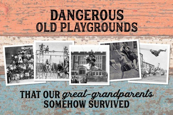 47 dangerous old playgrounds that our great-grandparents somehow survived