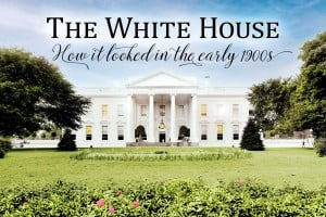 How the White House looked in the early 1900s - Click Americana