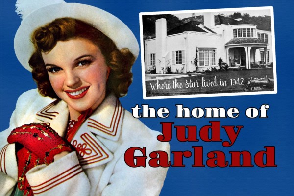 See Judy Garland's home in 1942, where she lived during her first marriage