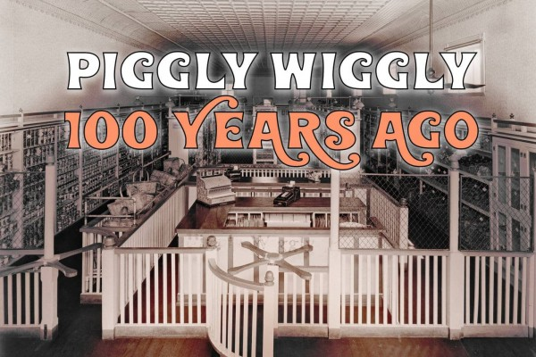 See inside the first Piggly Wiggly grocery store that opened way back in 1916