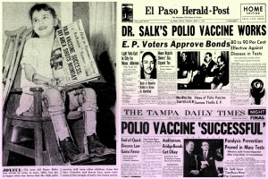 Salk's polio vaccine was such a huge medical advance, it made front page headlines in 1955