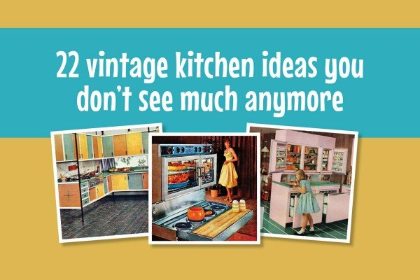 22 great vintage kitchen design ideas you don't see much anymore