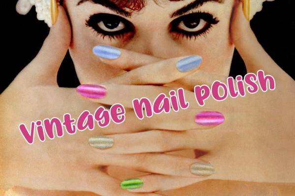 See top vintage nail polish colors & retro brands