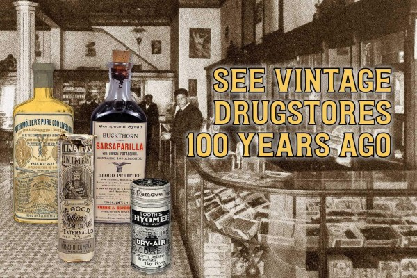 See vintage drugstores 100 years ago, selling lots of things you can't (legally) buy anymore