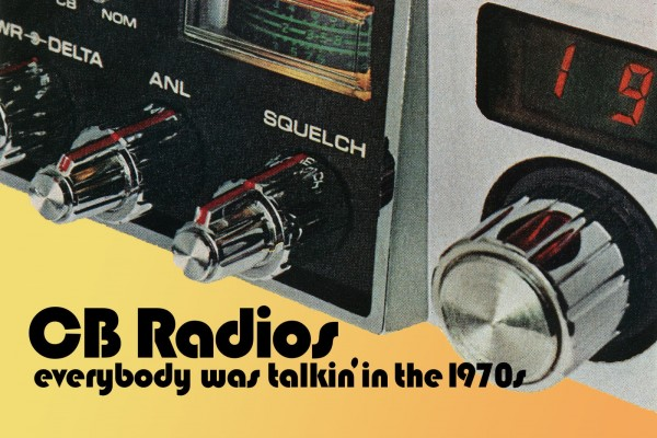 Vintage CB radios: Why everybody was talking 'bout 'em in the 1970s