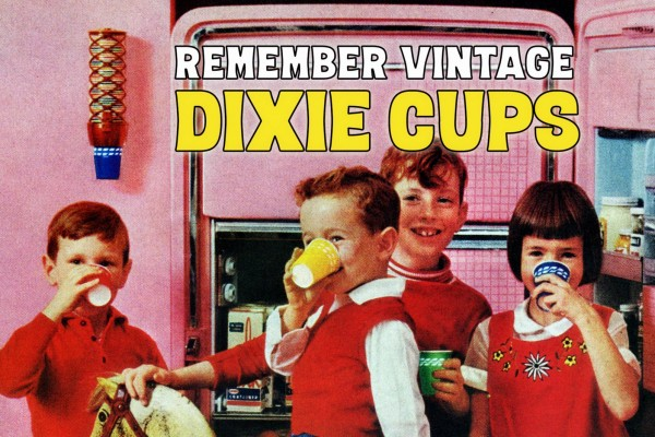 Vintage Dixie cups: See retro designs & dispensers, plus get the history of the little disposable cups