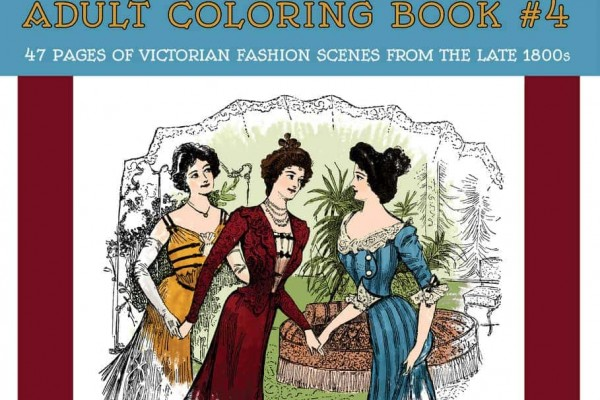 Vintage Women Coloring Book #4: Victorian Fashion Scenes from the Late 1800s