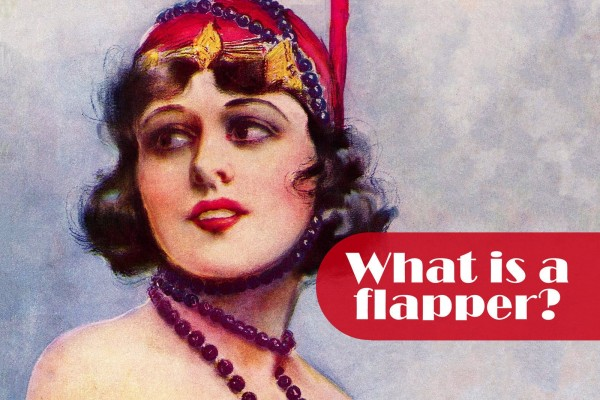 What is a flapper? Get the inside scoop on this popular 1920s term here