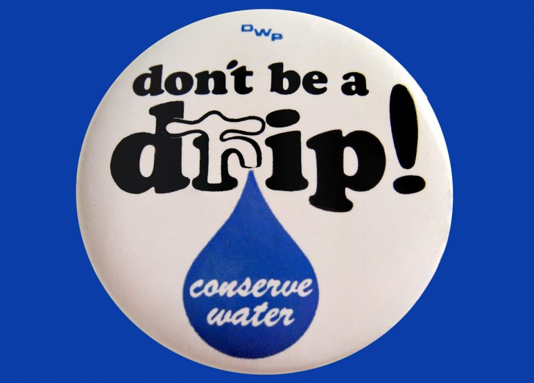 Don't be a drip! Conserve water
