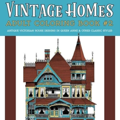 Vintage Homes Adult Coloring Book #2: Classic Victorian Houses
