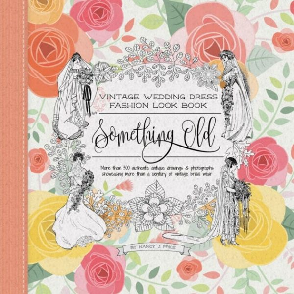 """Something Old: Vintage Wedding Dress Fashion Look Book"" cover"